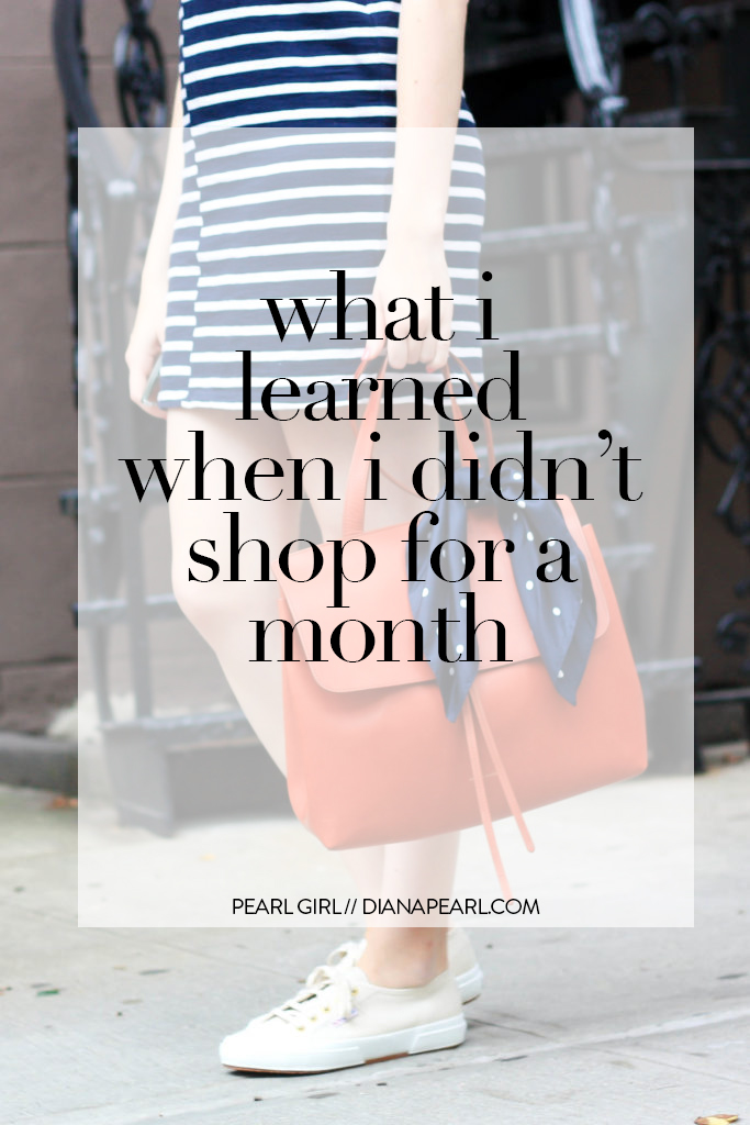 What I Learned When I Didn't Shop for a Month, Spending Freeze Lessons // Pearl Girl